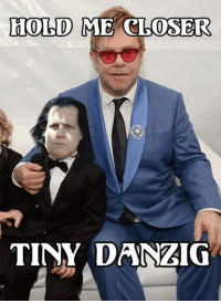 Danzig, One, and Closer: HOLD  ME CLOSER  TINY DANZIG remember this one?  #danzigmemes