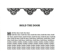 [s6 spoilers] So the chapter will have to be changed now?: HOLD THE DOOR  old the door, hole the door.  hold the door, hold the door, hold the door, hold the door, hold  the door, hold th door, hold th door, hold th door, hold th door, hold th  door, hold th door, hold th door, hold door, hold door, hold door, hold  door, hold door, hold door, hold door, hold door, hold door, holddoor,  holdor, holdor, holdor, holdor, holdor, holdor, holdor, holdor, holdor,  hold or, holdor, holdor, holdor, holdor, holdor, holdor, holdor, holdor,  hodor, hodor, hodor, hodor, hodor, hodor, hodor, hodor, hodor, hodor,  hodor, hodor, hodor, hodor, hodor, hodor, hodor, hodor, hodor, hodor,  hodor, hodor, hodor, hodor, hodor, hodor, hodor, hodor, hodor, hodor, [s6 spoilers] So the chapter will have to be changed now?