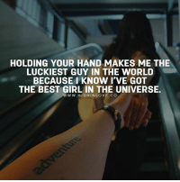 Tag Bae 😍: HOLDING YOUR HAND MAKES ME THE  LUCKIEST GUY IN THE WORLD  BECAUSE KNOW I'VE GOT  THE BEST GIRL IN THE UNIVERSE.  WWW. HIG H IN LOVE. CO Tag Bae 😍