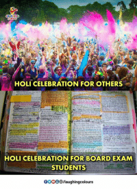 Indianpeoplefacebook, Board, and Holi: HOLI CELEBRATION FOR OTHERS  HOLI CELEBRATION FOR BOARD EXAM  STUDENTS  000 SENlaughingcolours #HappyHoli 🙂