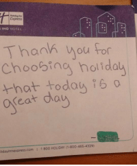 Express, Hotel, and Engrish: Holiday inn  Express  IHG HOTEL  Thankh you For  Choosing holiday  hat todau 9s  oreat day  lidayinnexprss.com I 1 800 HOLIDAY (1-800-465-4329)