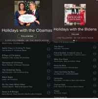 Yolanda: HOLIDAYS  with the Bidens  HOLIDAYS  The Sbomas  Holidays with the Obamas Holidays with the Bidens  FOLLOW  FOLLOWING  1.749 FOLLOWERS BY THE WHITE HOUSE  5,200 FOLLOWERS BY THE WHITE HOUSE  Mariah Carey Christmas Hits  にツーFuture .Pck Up Some Commas  Santa Claus Is Coming To Town  The Jackson 5 Christmas Album  Trap Queern  Fetty Wap Trap Queen  Pulled Up (feat 2 Chainz & Juicy J)  Young Dolph Pulled Up (feat. 2 Chainz & Juicy J)  8 Days of Christmas  Destiny's Child 8 Days Of Christmas  Make Sum Shake  Cool Amerika Make Sum Shake- Single  Someday At Christmas  Stevie Wonder. A Motown Christmas  Flicka Da Wrist  Chedda Da Connect Flicka Da Wrist  The Christmas Song  Nat King Cole The Christmas Song  I Don't Sell Molly No More  LoveMakonnen I LOVE MAKONNEN  Silent Night  Ledisi It's Christmas  Gucci Mane The State vs. Radric Davis (Deluxe)  Do You Hear What I Hear  Yolanda Adams What A Wonderful Time  . Choices (Yup)  E-40 Sharp On All 4 Corners (Deluxe Edition)  Away In A Manger  Kenny Burrell Have Yourself a Soulful Little Christmas  Poppin  Rico Richie . Poppin  Throw Some D's