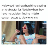🐸☕️: Hollywood having a hard time casting  an Arab actor for Aladdin when they  have no problem finding middle  eastern actors to play terrorists 🐸☕️