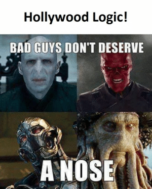 31 Funniest Voldemort Memes That Will Make You Laugh Uncontrollably: Hollywood Logic!  BAD GUYS DON'T DESERVE  ANOSE 31 Funniest Voldemort Memes That Will Make You Laugh Uncontrollably