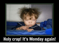 Dank, Monday, and 🤖: Holy crap! It's Monday again!