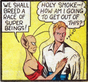 outofcontext-comics:  Lol: HOLY SMOKE  (HOW AM I GOING  TO GET OUT OF  THIS?  WE SHALL  BREED A  RACE OF  SUPER  BEINGS! outofcontext-comics:  Lol
