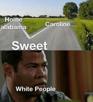 Alabama: Home  alabama  Caroline  Sweet  White People