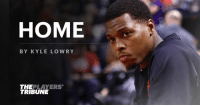 Kyle Lowry announces his free agency decision: https://t.co/fYoH53p9mx https://t.co/h0YAV5SZLE: HOME  BY KYLE LOWRY  THEPLAYERS  TRIBUNE Kyle Lowry announces his free agency decision: https://t.co/fYoH53p9mx https://t.co/h0YAV5SZLE