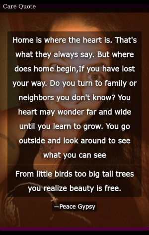 SIZZLE: Home is where the heart is. That's what they always say. But where does home begin,If you have lost your way. Do you turn to family or neighbors you don't know? You heart may wonder far and wide until you learn to grow. You go outside and look around to see what you can see From little birds too big tall trees you realize beauty is free.