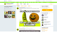 toby turner: Home  Moments  Search Twitter  Have an account? Log in  Annoying orange  @annoyingorange  Following  49  Likes  363  Iwe ets  Followers  Follow  6,955  256K  Tweets Tweets &replies Media  New to Twitter?  Annoying Orange  @annoyingorange  Annoying Orange@annoyingorange 23h  If you can call an Orange an Orange, why can't you call a Banana a Yellow?  HAHAHA!!  Sign up now to get your own  personalized timeline!  Joined December 2009  Sign up  2,347 Photos and videos  IFYOUCALLANORANGEAN ORANGE  Y CANTYOUT  TO SLEEPP  You may also like Refresh  DONTYOU CALL'A BAN  AYELLOW  YOU ROCKET EY MAKE UP EVERYTHI  daneboe  WE HAVE TO  GO BACK MART  @daneboe  Toby Turner  @TobyTurner  bobjenz  @bobjenz  WHYDON'T YOU CALLABANANA  Liam The Leprechaun  @realleprechaun  A YELLOWE  Ray William Johnson  @RayWJ  Worldwide trends  Annoying Orange@annoyingorange Mar 20  How do you put a baby to sleep? You ROCKET! HAHAHA!! #PrinceOfPuns  #DiaMundialDelAgua  85.7K Tweets  8,309 Tweets