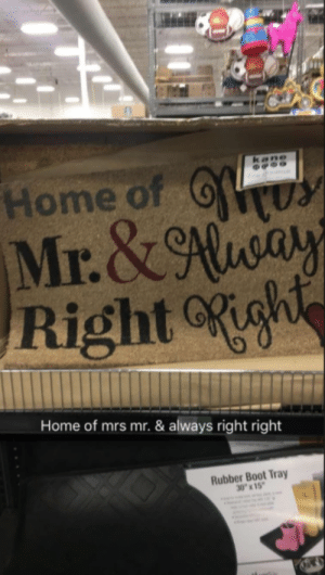 "Home, Kane, and Rubber: Home of  Mr.&ay  Rightgh  kane  er  Home of mrs mr. & always right right  Rubber Boot Tray  30""x15"