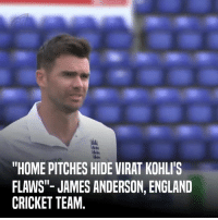 """James Anderson is the just tip of the iceberg, there are many sore losers out there!  Godspeed to the Indian Cricket Team.: """"HOME PITCHES HIDE VIRAT KOHLITS  FLAWS JAMES ANDERSON, ENGLAND  CRICKET TEAM James Anderson is the just tip of the iceberg, there are many sore losers out there!  Godspeed to the Indian Cricket Team."""