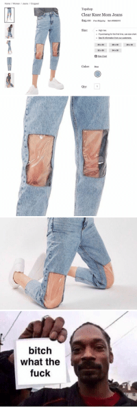 Funny, Charts, and Topshop: Home Women Jeans Cropped  Topshop  Clear Knee Mom Jeans  $95.oo Free Shipping tem #5360310  Size:  High rise.  If purchasing for the first time, use size chart.  See fit information from our customers  25 x 30  28 x 30  26 x 30  32 x 30  34 x 30  Size Chart  Color: Blue  Qty:   bitch  what the  fuck https://t.co/Se8slFzGni