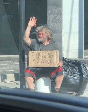 Homeless man near me is a savage: Homeless man near me is a savage
