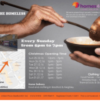 homes  We serve people living in poverty, homeless, r  HE HOMELESS  We can pick up and drop off service users  from anywhere in Bradford  Every Sunday  from 5pm to 7pm  Christmas Opening Time  Sun 25.12.16 12pm 7pm  Mon 26.12.16 1pm 3pm  Tue 27.12.16  1pm 3pm  Wed 28.12.16 5pm 7pm  Thu 29.12.16  1pm 3pm  Clothing  Sat 31.12.16  2pm 7pm  Food Parcels Foc  Sun 01.01.17  1pm 7pm  Sleeping Bags S  ane -N  Thermal Socks & Glo  Home Delivery  d2Go)  food and clothing in Bradford & Keighley  4 Eldon Place, Bradford BD1 3AZ 01274 315935 078159049 19  Registered Charity 1134311 Find us on Facebook: h #Homeless #Bradford