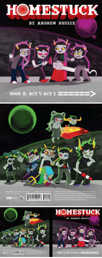homestuck-info:    Homestuck, Book 4: Act 5 Act 1 - Back Cover revealed, Higher-res Front: HOMESTUCK  BY AHDREH HUSSIE  BOOK 4: ACT 5 ACT 1  ->   $24.99 USA $33.99 CAN £16.99 UK  ISBN: 978-1-4215-9942-7 Twelve trolls start playing a game. Their extensive and convo-  luted journey will involve extreme role playing, dreadful cinema  emotional theatrics and romantic intrigue, dou8lecrossings and  backsta88ery, payback scenarios, mlrAcLeS, a levitating ghostly  amphibian, and the troll disease called friendship.  viz.com homestuck.com  VIZ MEDIA  9781421599427  52499   HOMESTUCK  BY ANDREW HUSSIE  al  ISBN: 978-1-4215-9942-7  Twelve trolls start playing a game. Their extensive and convo-  luted journey will involve extreme role playing, dreadful cinema,  emotional theatrics and romantic intrigue, douBlecrossings and  backsta88ery, payback scenarios, mlrAcLeS, a levitating ghostly  amphibian, and the troll disease called friendship.  $24.99 USA $33.99 CAN E16.99 UK  VIZ MEDIA  11 2  BOOK 4: ACT 5 ACT 1HSEE homestuck-info:    Homestuck, Book 4: Act 5 Act 1 - Back Cover revealed, Higher-res Front