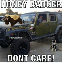 @Thebadgers11: HONEY BADGER  ONE BADGER  altsAJeepMeme  DONT CARE! @Thebadgers11