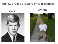"Facts, Memes, and Target: ""Honey, I found a picture of your grandpa"".  (2018)  (2060) 30-minute-memes: Big facts"