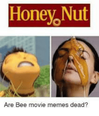 Bee Movie: Honey Nut  Are Bee movie memes dead?