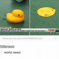 schools starting tomorrow and im getting into the working mindset by chugging bleach🙃 -mike: HONG KONG  DUCK DEFLATED  Hong Kong's favorite now rosident takes D turn for the worso  www.cnn.co.jp/photo/I/488503.html  hitlervevo:  world news  CINN  SOP A  S.BT schools starting tomorrow and im getting into the working mindset by chugging bleach🙃 -mike