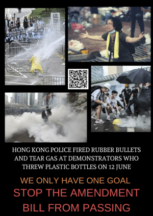 Pew news save Hong Kong: HONG KONG POLICE FIRED RUBBER BULLETS  AND TEAR GAS AT DEMONSTRATORS WHO  THREW PLASTIC BOTTLES ON 12 JUNE  WE ONLY HAVE ONE GOAL  STOP THE AMENDMENT  BILL FROM PASSING Pew news save Hong Kong