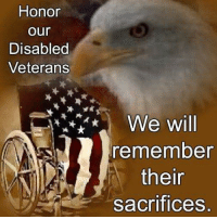Honor  our  Disabled  Veterans  We will  remember  thein  sacrifices  S. Honor them always! #22ADay #Veterans