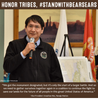 """PLEASE SHARE to #StandWithBearsEars - the first truly Native American national monument!  In December of 2016, the #BearsEars National Monument was created to honor our tribes. Already, this historic action is under attack. Defend Bears Ears at bearsearscoalition.org/action.: HONOR TRIBES, #STANDWITHBEARSEARS  Photo: Tim Peterson  """"We got the monument designated, but it's only the start of a larger battle. And so  we need to gather ourselves together again in a coalition to continue the fight to  save our lands for the future of all people in this great United States of America.""""  Vice President Jonathan Nez, Navajo Nation PLEASE SHARE to #StandWithBearsEars - the first truly Native American national monument!  In December of 2016, the #BearsEars National Monument was created to honor our tribes. Already, this historic action is under attack. Defend Bears Ears at bearsearscoalition.org/action."""