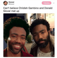 Bruh, Childish Gambino, and Donald Glover: Hoover  @Hooverr  Following  Can't believe Childish Gambino and Donald  Glover met up Bruh Joji looks just like Filthy Frank lmao