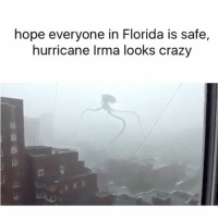 Shit is wild: hope everyone in Florida is safe,  hurricane Irma looks crazy Shit is wild