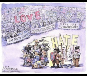 It's good to keep things in perspective ❤️: HOPE  LOVE  TRM  HATE  LOVE  UNTED  WE  HATE HAS  NO HOME HERE  ONMLS  MITED WE STAND  HATE  SAY No TO HATE 2  MWUERKER  POLITICO Andr MeMed It's good to keep things in perspective ❤️