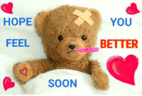 HOPE  YOU  FEEL  BETTER  SOON