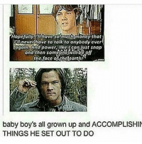 Memes, Monster, and Angel: Hopefully aubave so muchmoney that  neverahave to talk to anybody ever  again (And RRsangust snap  ond then som off  the face offhelearth  baby boy's all grown up and ACCOMPLISHIN  THINGS HE SET OUT TO DO spn Supernatural spnfamily jaredpadalecki jensenackles mishacollins sam sammy dean winchesters cas castiel destiel impala bobby angels demons monsters hunters fandom fangirl ship otp cute funny sweet