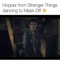 Dancing, Funny, and Mask: Hopper from Stranger Things  dancing to Mask Off I didn't know I needed this 😂 Via tw-hopperdancingto strangerthings maskoff