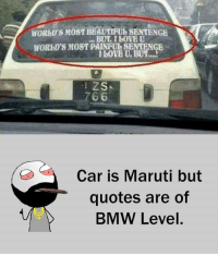 Bmw, Memes, and 🤖: HORbl's M  BEAUTIFULSENTENGE  I bovE U, BUT....!  ZS  766  Car is Maruti but  quotes are of  BMW Level