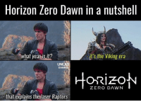 Memes, Dawn, and 🤖: Horizon Zero Dawn in a nutshell  what year is it?  it's the Viking era  UNI  GAMING  ZERO DAWN  that explains the laser Raptors - Elvie