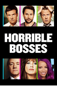 horrible: HORRIBLE  BOSSES