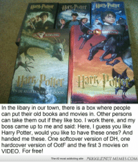 "<p>[Mildly related] Best day of my week! <a href=""http://ift.tt/1n7VP3c"">http://ift.tt/1n7VP3c</a></p>: Hors Potter  ROWLING  EN DE RELIEREN VANA!'DOOD  Epi  AN DE  KS  In the libary in our town, there is a box where people  can put their old books and movies in. Other persons  can take them out if they like too. I work there, and my  boss came up to me and said: Here, I guess you like  Harry Potter, would you like to have these ones? And  handed me these. One softcover version of DH, one  hardcover version of OotF and the first 3 movies on  VIDEO. For free!  The #2 most addicting site  MUGGLENET MEMES.COM <p>[Mildly related] Best day of my week! <a href=""http://ift.tt/1n7VP3c"">http://ift.tt/1n7VP3c</a></p>"