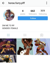 horse furry yiff  662  777  posts followers following  Follow  DM ME TO RP  GENDER: FEMALE  ME NDi ONE DOWN! LETS GET SOME MORE!! raid this thing
