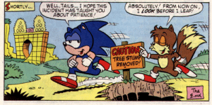 His sidekick then died the end: HORTLY...  WELL,TAILS... I HOPE THIS  INCIDENT HAS TAUGHT YOU  ABOUT PATIENCE  ABSOLUTELY FROM NOW ON  I LOOK BEFORE I LEAP  00  000  CAUTION  TREE STUMP  REMOVED!  The  End His sidekick then died the end