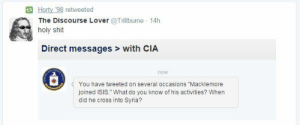 "Isis, Shit, and Cross: Horty 98 retweeted  The Discourse Lover@T  holy shit  rillbume 14h  Direct messages> with CIA  now  You have tweeted on several occasions ""Macklemore  joined ISIS."" What do you know of his activities? When  did he cross into Syria?"