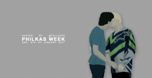 philukas:  PHILKAS WEEK – a week dedicated to philip  lukasi wanted to do this because the fandom is so nice and i don't want us to drift apart any time soon, especially not now that we have to do everything we can to get season 2. you don't have to follow the prompts or do it every day, they are just there to make it easier if you don't have any ideas. the week takes place between the 2nd - 8th of january.GIF/GRAPHIC PROMPTS:day 1: what made you ship themday 2: a quoteday 3: a sceneday 4: an episodeday 5: music (playlist, song lyrics, etc.)day 6: details (hands, kisses, hugs, etc.)day 7: anything you wantWRITING PROMPTS:day 1: domesticday 2: soulmateday 3: alternate universeday 4: breakupday 5: confessionsday 6: long distanceday 7: anything you wantEXTRA:- tag creations with #philkasweek so that people can see it. i'll reblog many of them!- if you have got any questions, send me a message or an ask.- you don't have to but please reblog this post to spread the word.: HOSTED BY@PHILUKAS  PHILKAS WEEK  2ND -8TH OF JANUARY 2017 philukas:  PHILKAS WEEK – a week dedicated to philip  lukasi wanted to do this because the fandom is so nice and i don't want us to drift apart any time soon, especially not now that we have to do everything we can to get season 2. you don't have to follow the prompts or do it every day, they are just there to make it easier if you don't have any ideas. the week takes place between the 2nd - 8th of january.GIF/GRAPHIC PROMPTS:day 1: what made you ship themday 2: a quoteday 3: a sceneday 4: an episodeday 5: music (playlist, song lyrics, etc.)day 6: details (hands, kisses, hugs, etc.)day 7: anything you wantWRITING PROMPTS:day 1: domesticday 2: soulmateday 3: alternate universeday 4: breakupday 5: confessionsday 6: long distanceday 7: anything you wantEXTRA:- tag creations with #philkasweek so that people can see it. i'll reblog many of them!- if you have got any questions, send me a message or an ask.- you don't have to but please reblog this post to spread the word.