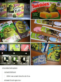 Check yourself before you Shrek yourself.: Hostess  as GREEN  OGRE Rolls  ME GREAT TATEl  Golden Sponge  Creamy Filling  UPS  ROLL THIS SIDE DOWN!  chocolate helicopters  ruined childhood  2004 was a dark time for all of us.  at least it's all ogre now  SECRET Check yourself before you Shrek yourself.