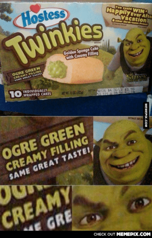You're in my swamp now.omg-humor.tumblr.com: Hostess  You could WIN  Happily Ever Afte  Vacation)  & other Shrek-tastic Prizest  Twinkies  BRAND  Golden Sponge Cake  with Creamy Filling  OGRE GREEN  CREAMY FILLING  SAME GREAT  SHREK  INDIVIDUALLY  10 WRAPPED CAKES  ONIY IN THAi  BBT DE MAY26 $4.26/LB $3.99  53 121 A 09:56 5 19  NET WIT. 15 0Z. (425g)  MemeCenter  DETAILS ON  CREAMY FILLING  SAME GREAT TASTEI  OGRE GREEN  CREAMY  HE GRE  CНЕCK OUT MЕМЕРIХ.COM  MEMEPIX.COM You're in my swamp now.omg-humor.tumblr.com