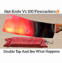 Follow : @melting.thingx for more Credit: Life Hacks Youtube satisfying melting like4like followme instalike l4l follow lifehack love likeme instagram happy me fashion doubletap girl fun instagood tbt hot color: Hot Knife Vs 100 Firecrackers  Double Tap And See What Happens Follow : @melting.thingx for more Credit: Life Hacks Youtube satisfying melting like4like followme instalike l4l follow lifehack love likeme instagram happy me fashion doubletap girl fun instagood tbt hot color