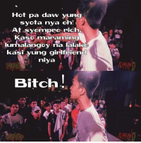 Bitch, Youtu, and Girlfriend: Hot pa daw yung  syota nya eh!  At syempre rich.  Kaso maraming  lumalangoy na lalake  kasi yung girlfriend  niya  Bitch Debut battle ni J-King!   J-King vs Prosecutor Billy! https://youtu.be/cqM5xREWYmU  (c) Carlem Sonn