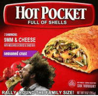 Family, Sauce, and Net: HOT POCKET  FULL OF SHELLS  2 SANDWICHES  9MM & CHEESE  WITH MOZZARELLA CHEESE&SAUCE IN A  seasoned crust  u.s  SPECTE  KEEPFROZEN-SERVING SUGGESTION  MP COOK THOROUGHLY  RALLY ROUND THE FAMILY SIZE! NET WT(255g