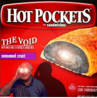 Hot Pockets, Cheese, and Hot: HOT POCKETS  ni sandwiches  THE VoID  WITH MOZZARELLA CHEESE&SALUCE IN A  seasoned crust  COOK THOROUGHLY