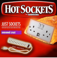 Watch, Dank Memes, and Be Careful: HOT SOCKETS  brad Sandwiches  JUST SOCKETS  THEY'RE PRETTY HOT SO BE CAREFUL WHEN YOU EAT THEM  seasoned crust  @eel merchant @eel_merchant Watch your tongue, those sockets get hot🔥