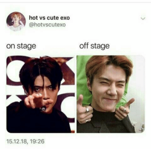 EXO memes: hot vs cute exo  @hotvscutexo  off stage  on stage  15.12.18, 19:26 EXO memes