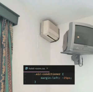 Air Conditioner, Hotel, and Air: -hotel-room.css  ×  .air-conditioner f  margin-left: -25pxi The little tricks we do in Css